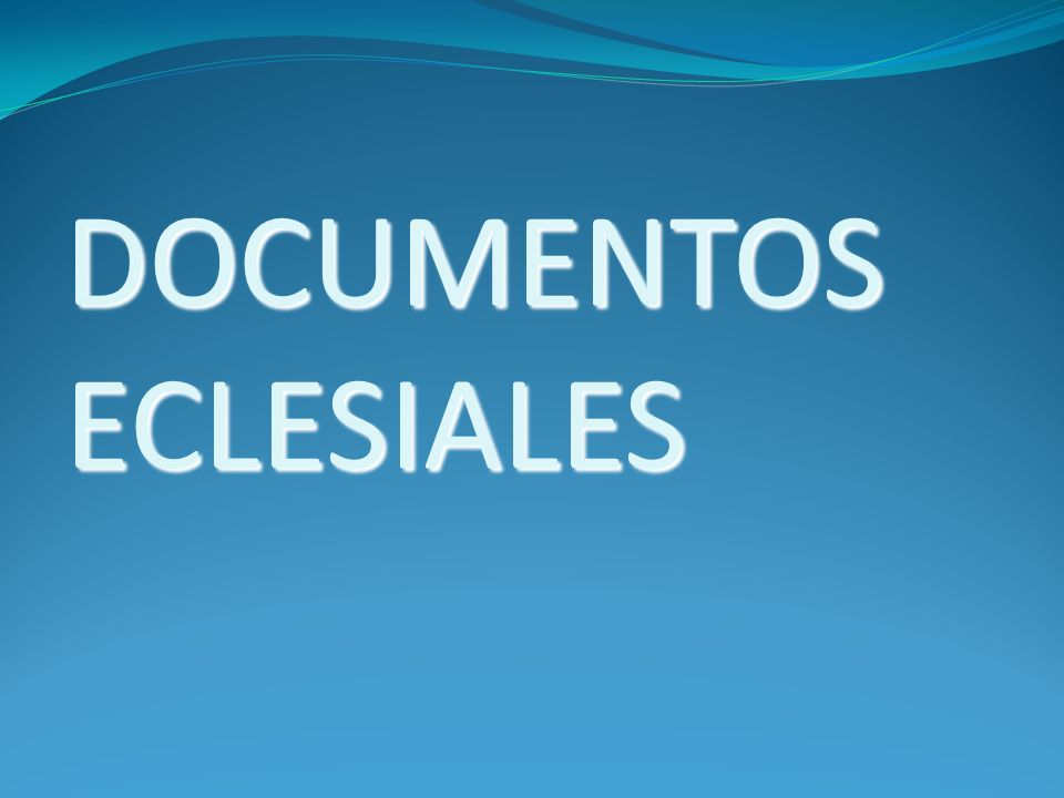 DOCUMENTOS ECLESIALES