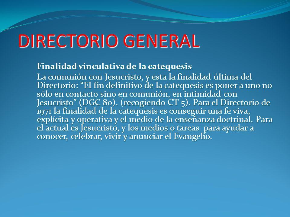 DIRECTORIO GENERAL Finalidad vinculativa de la catequesis