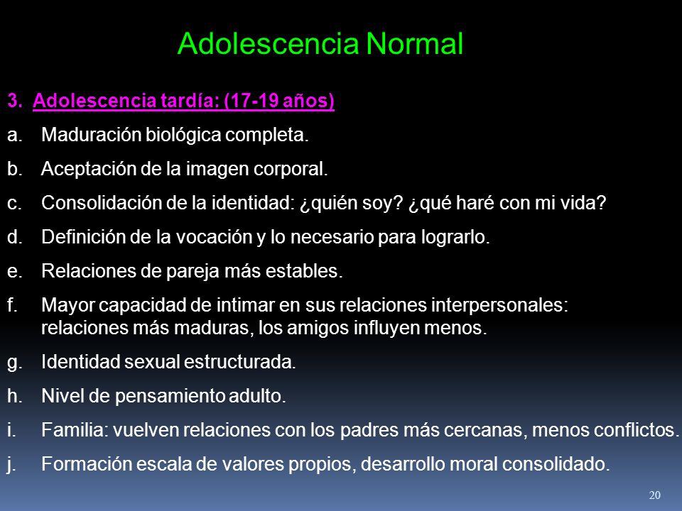 Adolescencia Normal 3. Adolescencia tardía: (17-19 años)