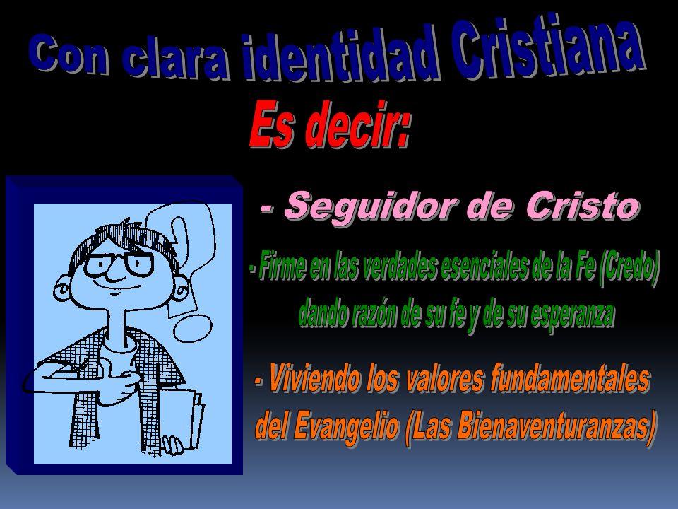 Con clara identidad Cristiana