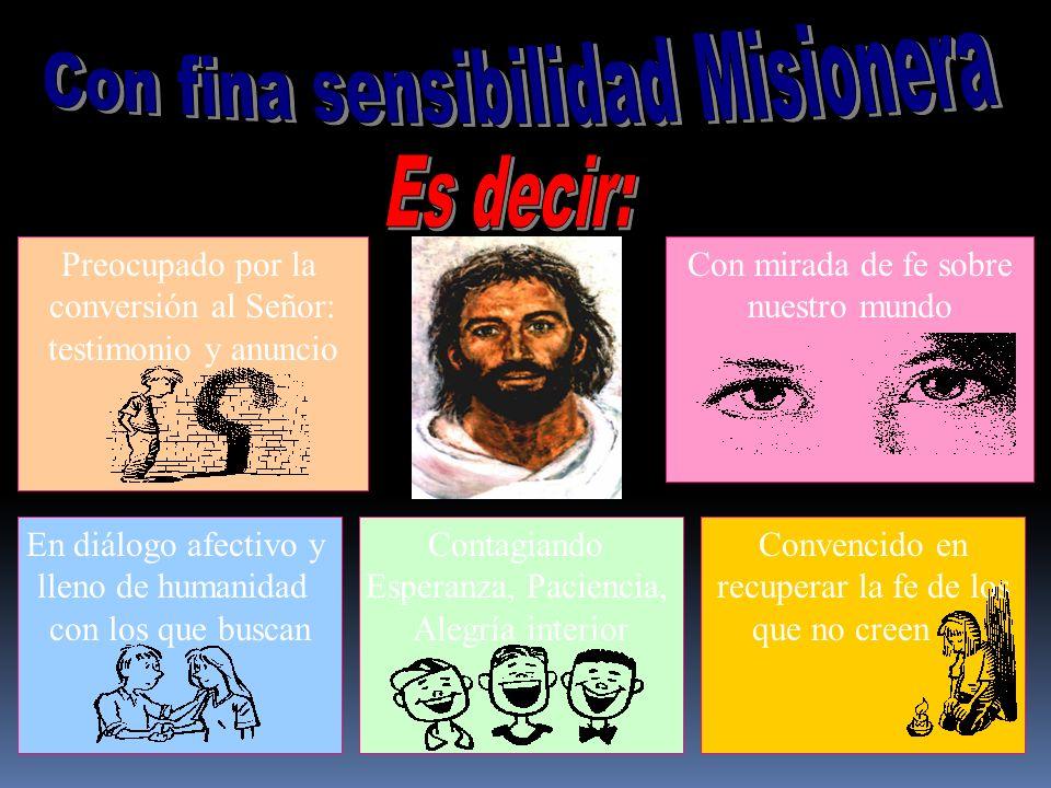 Con fina sensibilidad Misionera