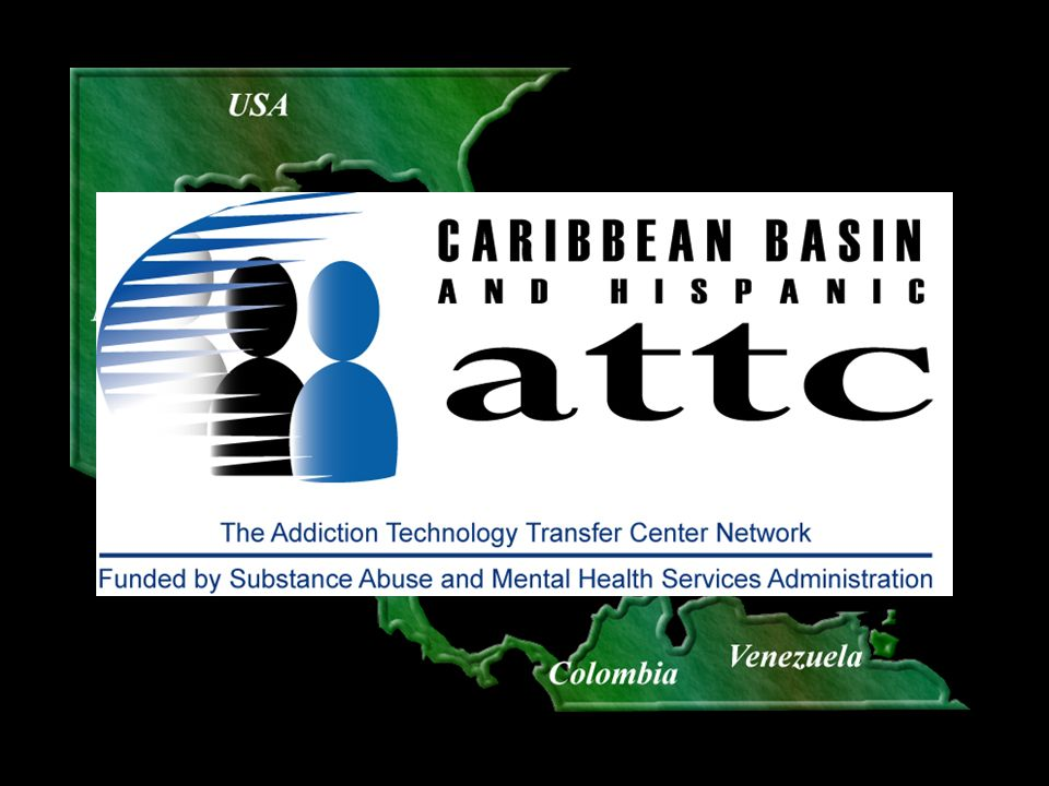 Now, as we broaden our scope and understanding the need for cultural competence we have changed our name once more to US Caribbean Basin and Hispanic ATTC