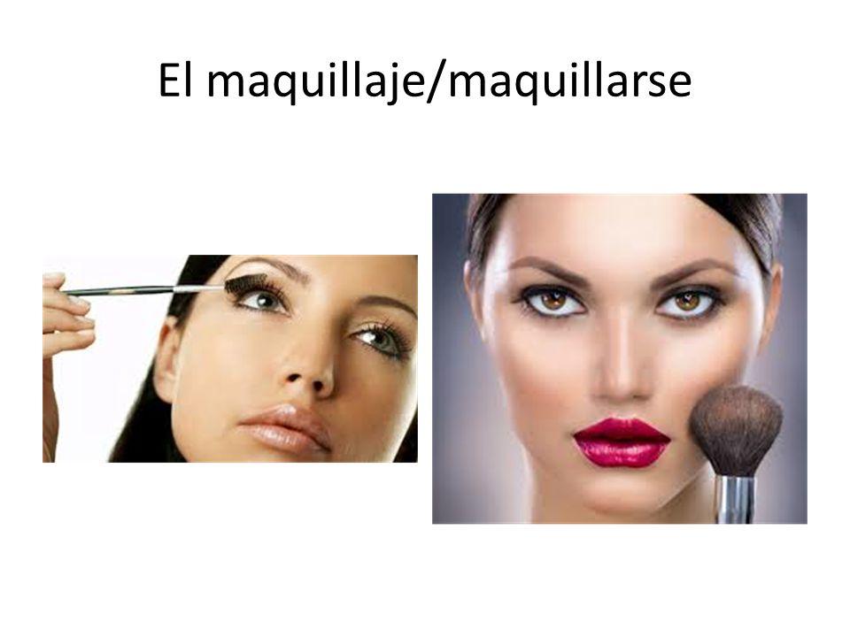 El maquillaje/maquillarse