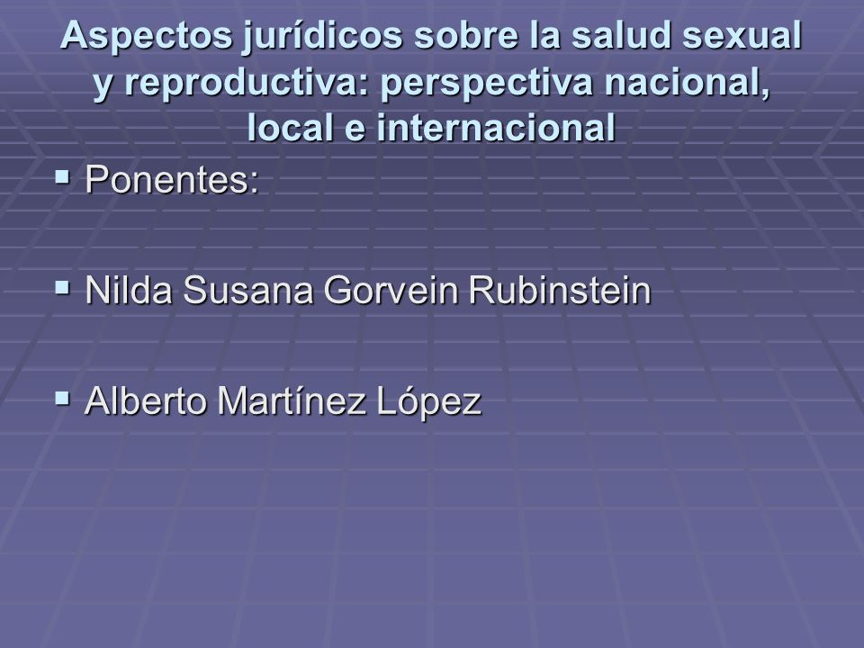 Aspectos jurídicos sobre la salud sexual y reproductiva: perspectiva nacional, local e internacional