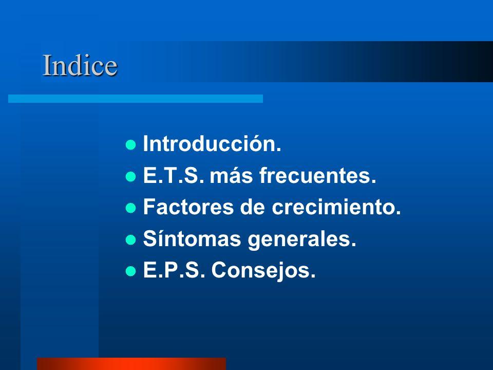 Indice Introducción. E.T.S. más frecuentes. Factores de crecimiento.