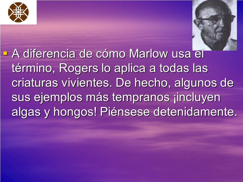 A diferencia de cómo Marlow usa el término, Rogers lo aplica a todas las criaturas vivientes.