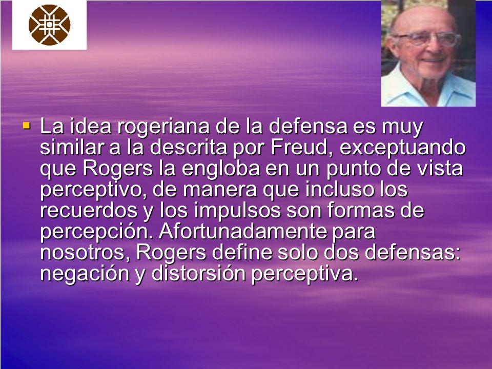 La idea rogeriana de la defensa es muy similar a la descrita por Freud, exceptuando que Rogers la engloba en un punto de vista perceptivo, de manera que incluso los recuerdos y los impulsos son formas de percepción.