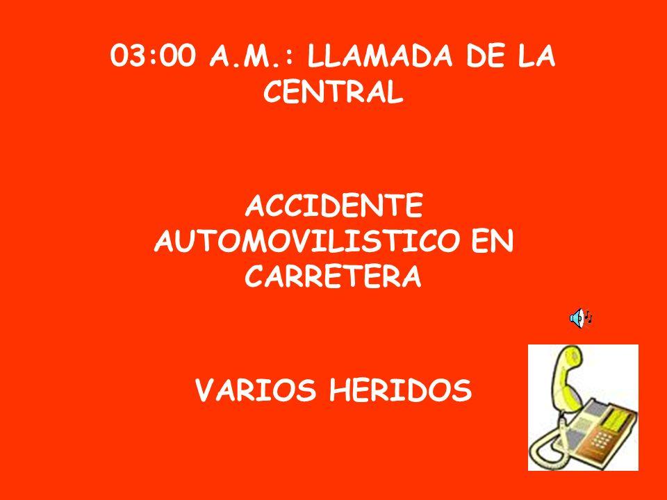 03:00 A.M.: LLAMADA DE LA CENTRAL