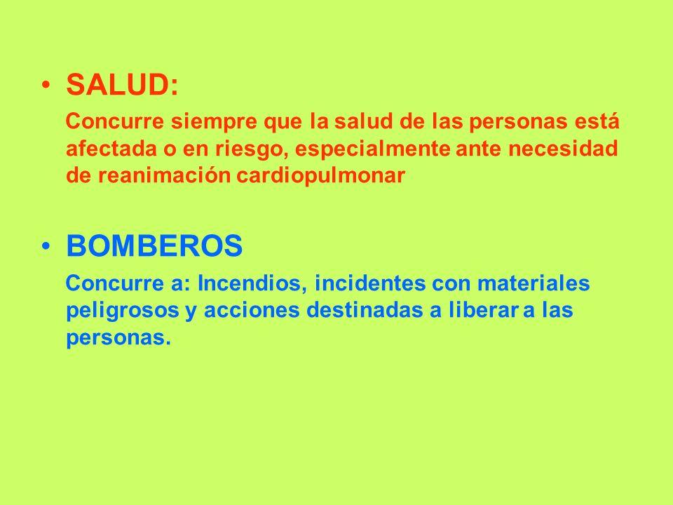 SALUD: Concurre siempre que la salud de las personas está afectada o en riesgo, especialmente ante necesidad de reanimación cardiopulmonar.