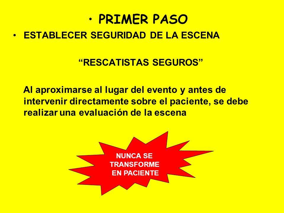 PRIMER PASO ESTABLECER SEGURIDAD DE LA ESCENA RESCATISTAS SEGUROS