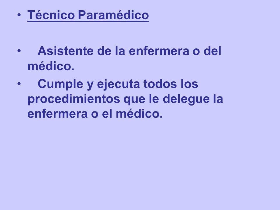 Técnico Paramédico Asistente de la enfermera o del médico.