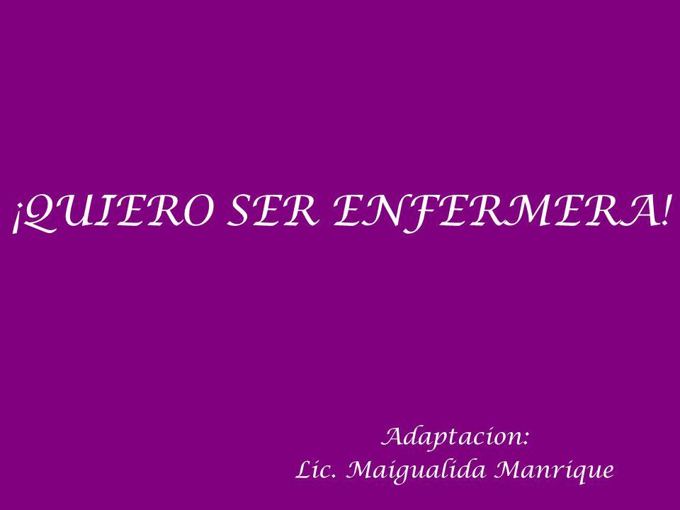 Adaptacion: Lic. Maigualida Manrique