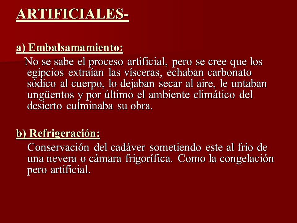 ARTIFICIALES- a) Embalsamamiento: