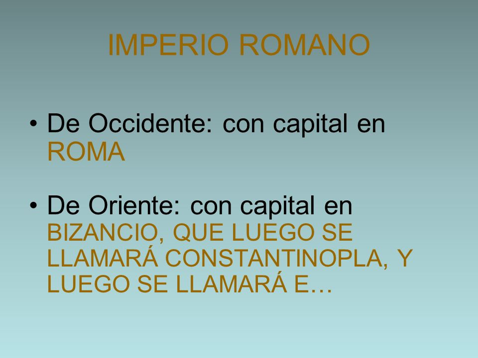 IMPERIO ROMANO De Occidente: con capital en ROMA
