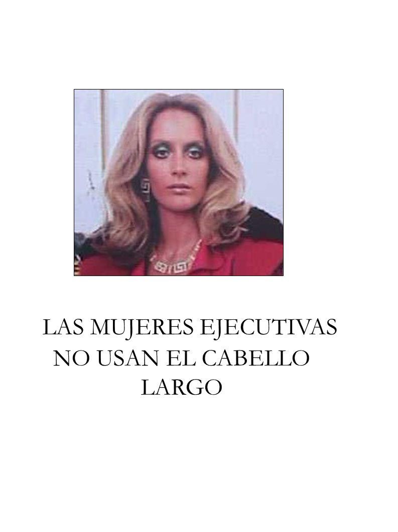 LAS MUJERES EJECUTIVAS NO USAN EL CABELLO LARGO