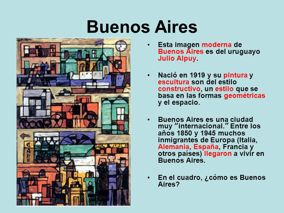 Buenos Aires Esta imagen moderna de Buenos Aires es del uruguayo Julio Alpuy.