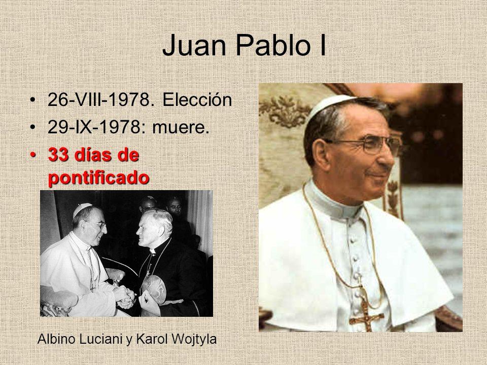 Juan Pablo I 26-VIII-1978. Elección 29-IX-1978: muere.