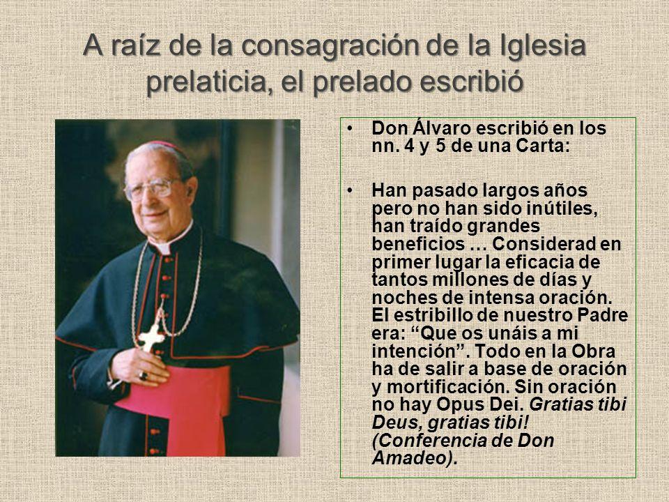 A raíz de la consagración de la Iglesia prelaticia, el prelado escribió