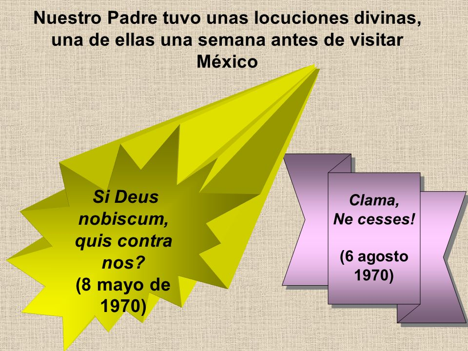 Nuestro Padre tuvo unas locuciones divinas, una de ellas una semana antes de visitar México