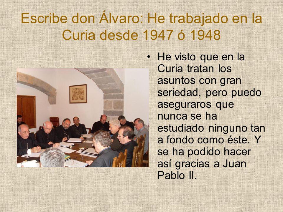 Escribe don Álvaro: He trabajado en la Curia desde 1947 ó 1948
