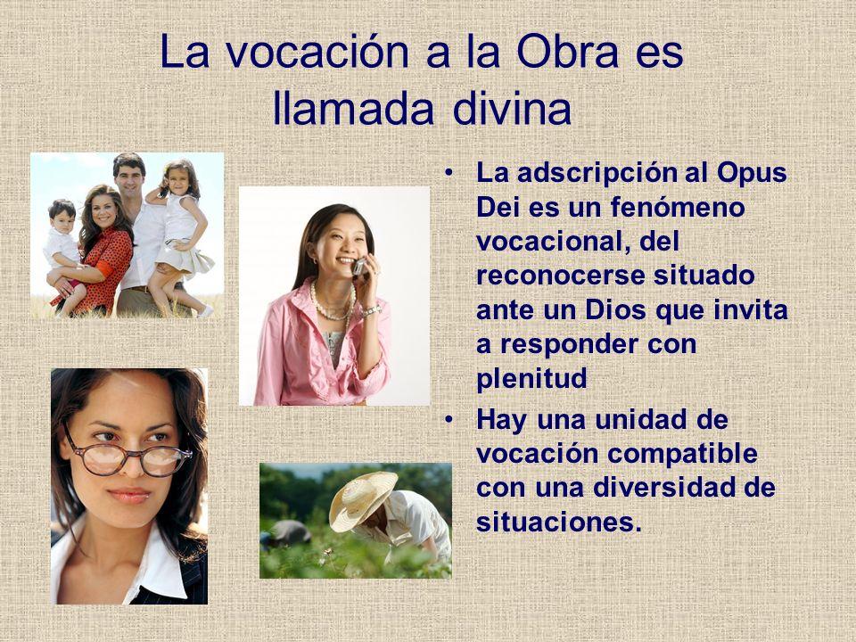 La vocación a la Obra es llamada divina