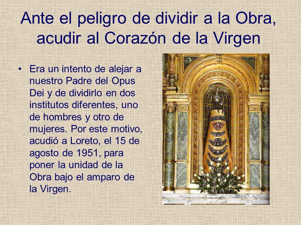 Ante el peligro de dividir a la Obra, acudir al Corazón de la Virgen