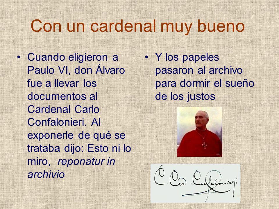 Con un cardenal muy bueno