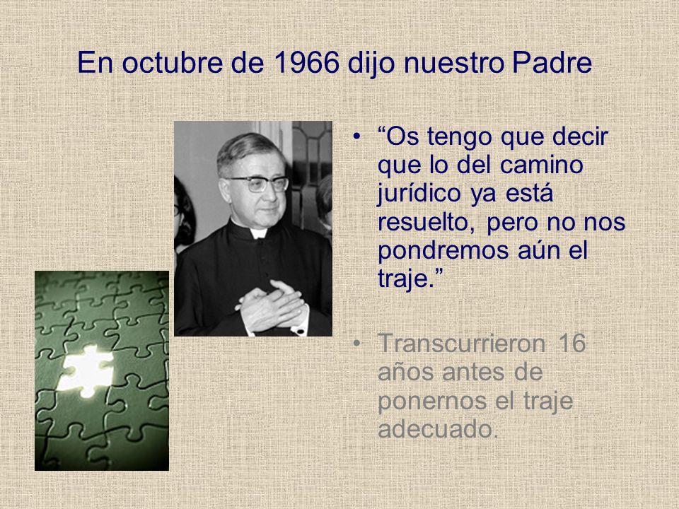 En octubre de 1966 dijo nuestro Padre