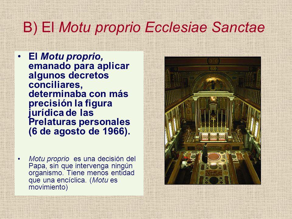 B) El Motu proprio Ecclesiae Sanctae