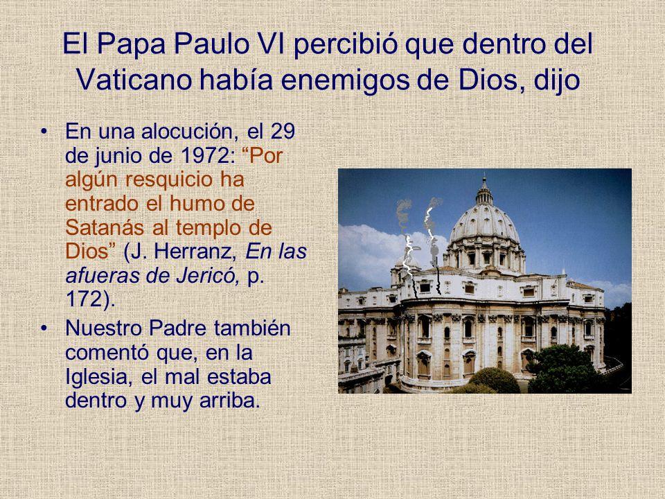 El Papa Paulo VI percibió que dentro del Vaticano había enemigos de Dios, dijo