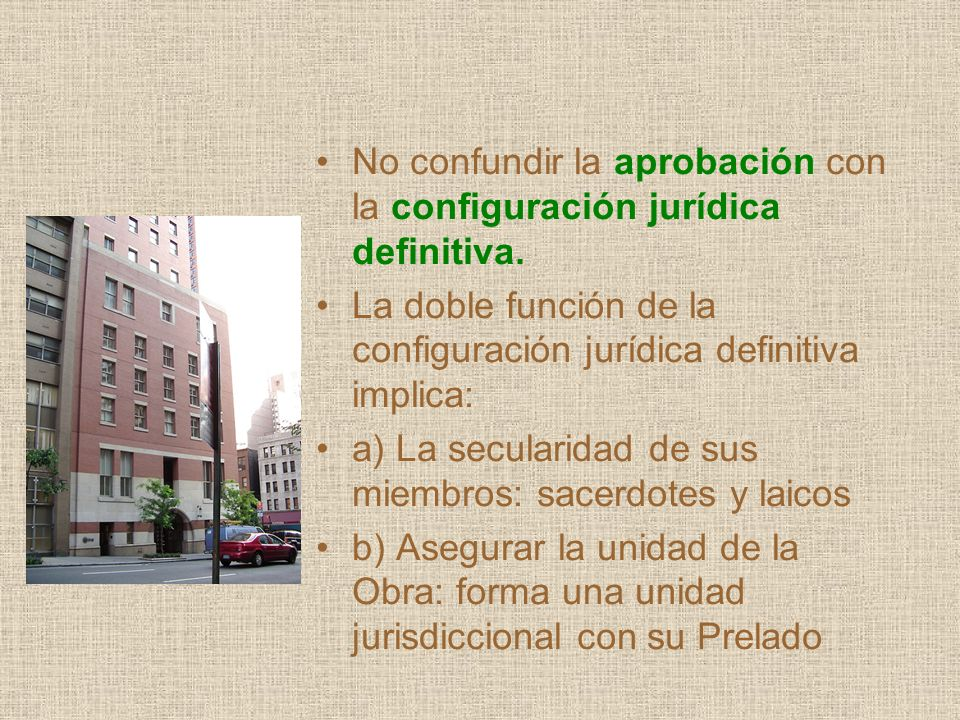 No confundir la aprobación con la configuración jurídica definitiva.