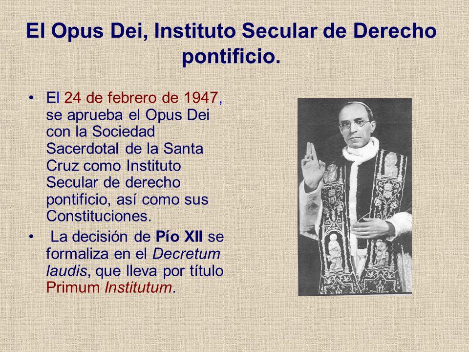 El Opus Dei, Instituto Secular de Derecho pontificio.