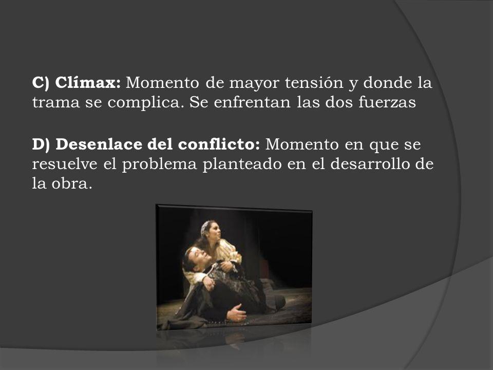 C) Clímax: Momento de mayor tensión y donde la trama se complica