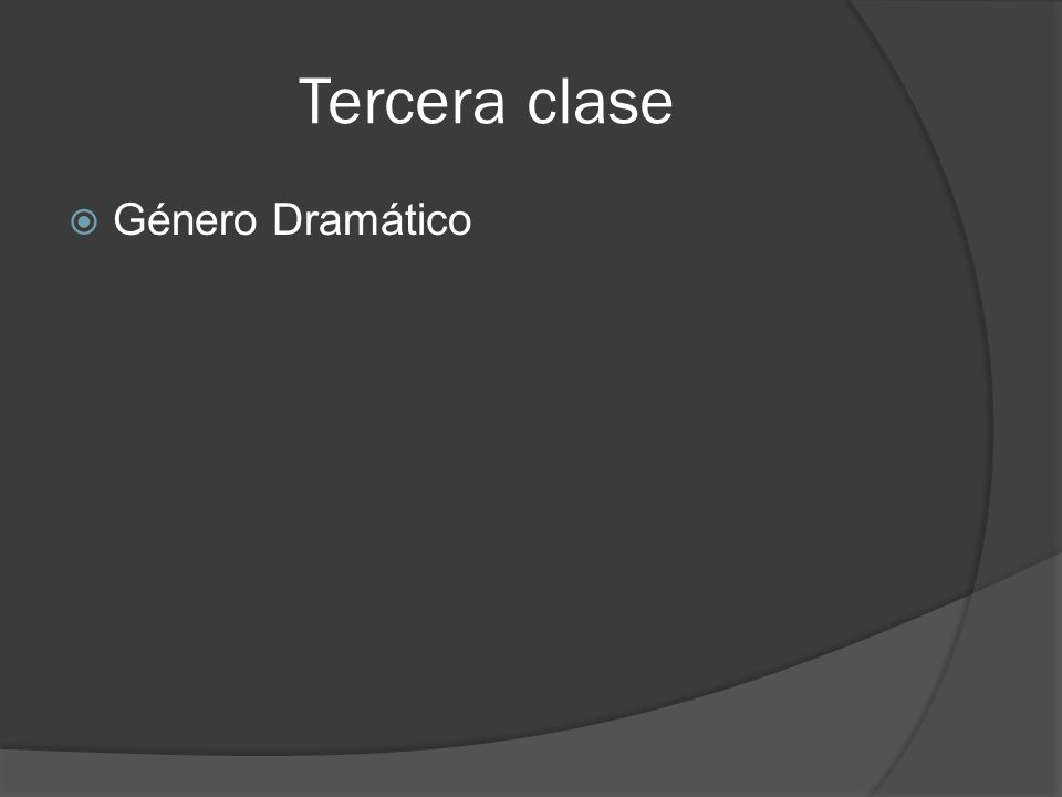 Tercera clase Género Dramático