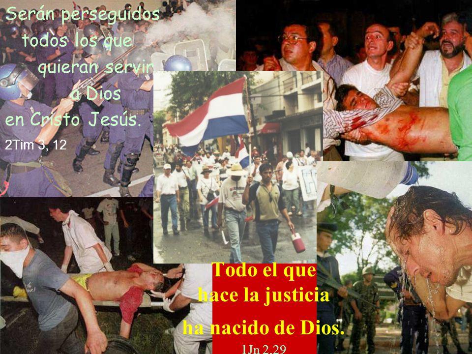 Todo el que hace la justicia ha nacido de Dios. 1Jn 2,29