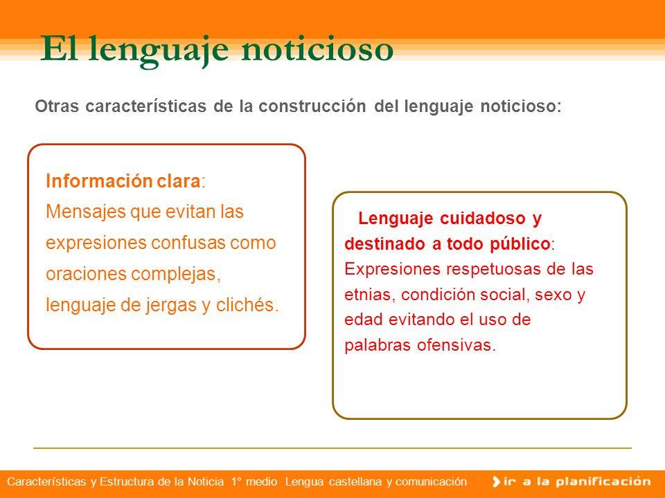 El lenguaje noticiosoOtras características de la construcción del lenguaje noticioso: