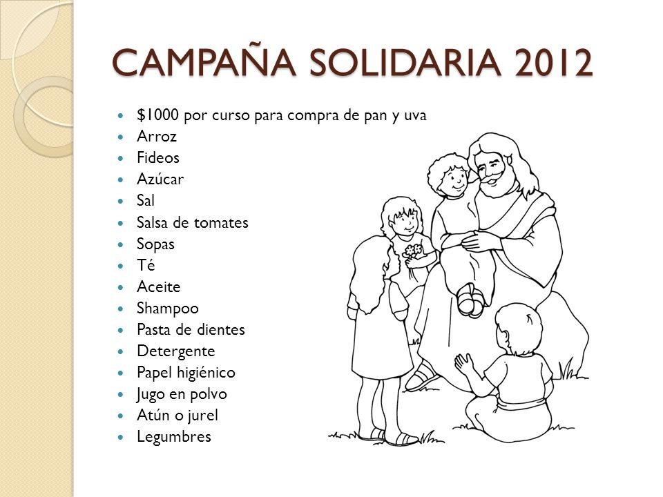 CAMPAÑA SOLIDARIA 2012 $1000 por curso para compra de pan y uva Arroz