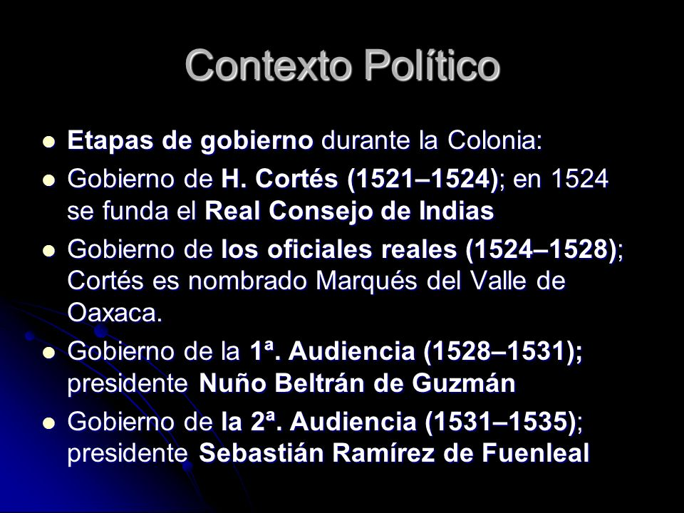 Contexto Político Etapas de gobierno durante la Colonia: