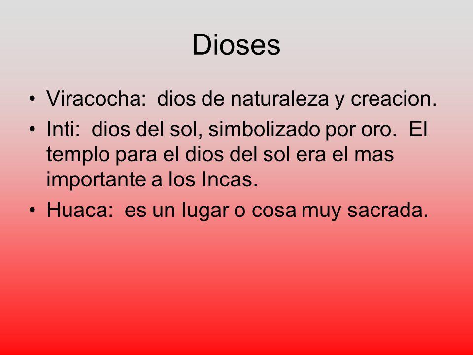 Dioses Viracocha: dios de naturaleza y creacion.