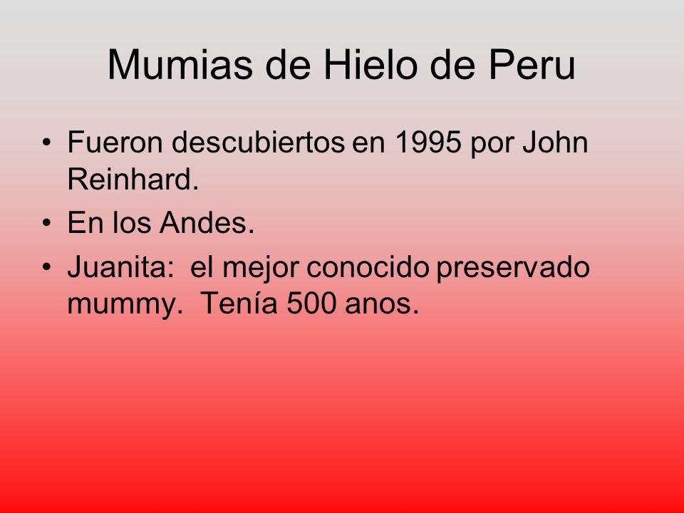 Mumias de Hielo de Peru Fueron descubiertos en 1995 por John Reinhard.