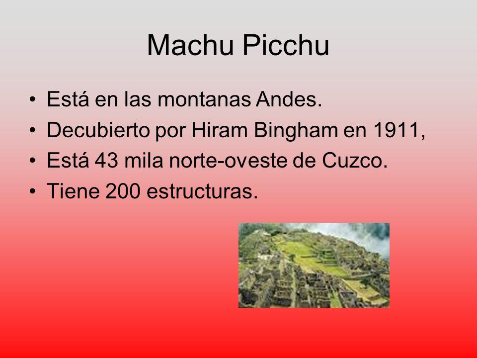Machu Picchu Está en las montanas Andes.