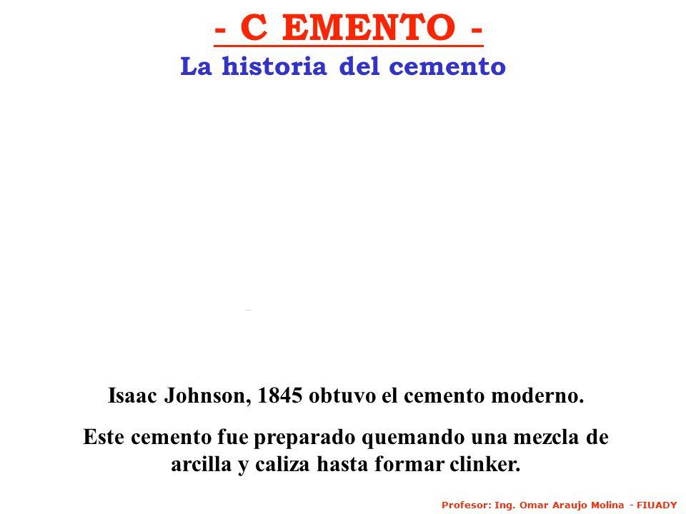 La historia del cemento Isaac Johnson, 1845 obtuvo el cemento moderno.