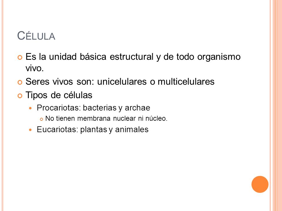 Célula Es la unidad básica estructural y de todo organismo vivo.