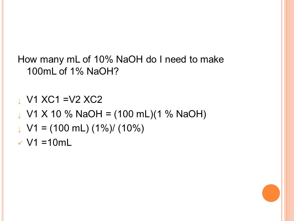 How many mL of 10% NaOH do I need to make 100mL of 1% NaOH