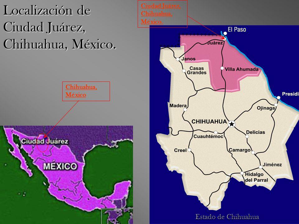 Localización de Ciudad Juárez, Chihuahua, México.