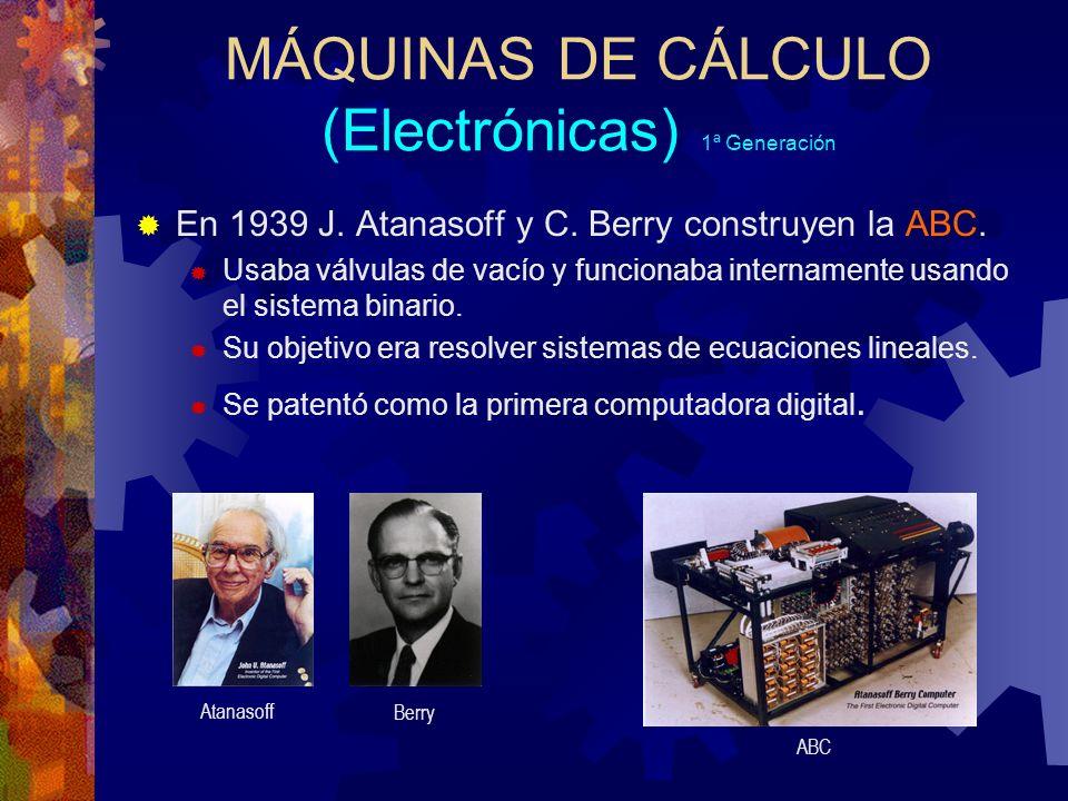 MÁQUINAS DE CÁLCULO (Electrónicas) 1ª Generación