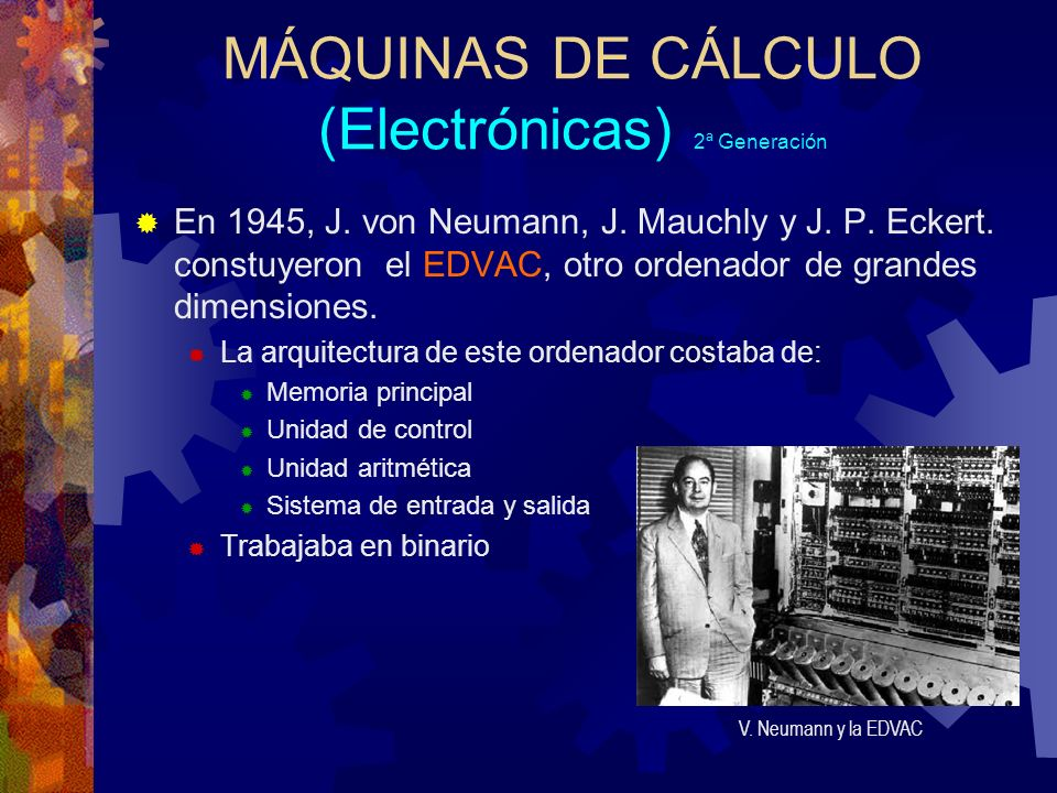 MÁQUINAS DE CÁLCULO (Electrónicas) 2ª Generación