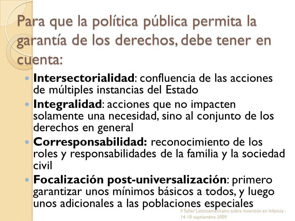 Para que la política pública permita la garantía de los derechos, debe tener en cuenta: