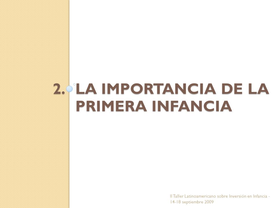LA IMPORTANCIA DE LA PRIMERA INFANCIA