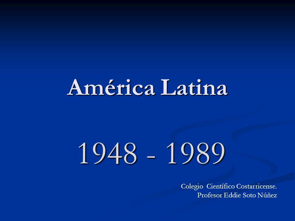 1948 - 1989 América Latina Colegio Científico Costarricense.